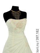 Купить «Свадебное платье», фото № 397182, снято 29 июля 2008 г. (c) Goruppa / Фотобанк Лори