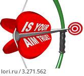 """Купить «Натянутый лук и стрела с надписью """"Верна ли ваша цель?""""», иллюстрация № 3271562 (c) Chris Lamphear / Фотобанк Лори"""