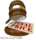 """Купить «Аукционный молоток и надпись """"Окончательная цена""""», иллюстрация № 3271594 (c) Chris Lamphear / Фотобанк Лори"""