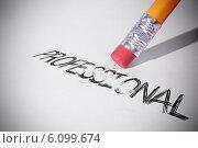 Купить «Pencil erasing the word Professional», фото № 6099674, снято 17 октября 2018 г. (c) Wavebreak Media / Фотобанк Лори
