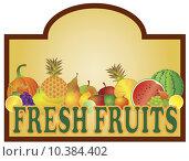 Купить «Fresh Fruits Stand Signage Illustration», фото № 10384402, снято 15 декабря 2018 г. (c) PantherMedia / Фотобанк Лори
