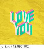 Купить «Isometric Love You quote background», иллюстрация № 12893902 (c) PantherMedia / Фотобанк Лори