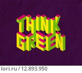 Купить «Isometric Think Green quote background», иллюстрация № 12893950 (c) PantherMedia / Фотобанк Лори