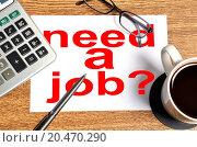 Купить «Note with need a job», фото № 20470290, снято 18 сентября 2012 г. (c) easy Fotostock / Фотобанк Лори