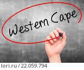 Купить «Man Hand writing Western Cape with black marker on visual screen.», фото № 22059794, снято 20 сентября 2019 г. (c) PantherMedia / Фотобанк Лори