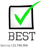 Купить «Best Tick Meaning Ok Checkmark And Unbeaten», фото № 23748906, снято 25 июня 2014 г. (c) easy Fotostock / Фотобанк Лори