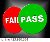 Pass Sign Representing Passed Endorsed And Assurance. Стоковое фото, фотограф stuartmiles / easy Fotostock / Фотобанк Лори