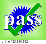 Pass Tick Meaning Endorsed Approve And Checked. Стоковое фото, фотограф stuartmiles / easy Fotostock / Фотобанк Лори