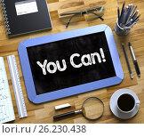 Купить «You Can Handwritten on Small Chalkboard. 3D.», фото № 26230438, снято 24 июля 2019 г. (c) Илья Урядников / Фотобанк Лори