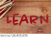Купить «Composite image of learn text on white background», фото № 26815670, снято 22 ноября 2018 г. (c) Wavebreak Media / Фотобанк Лори