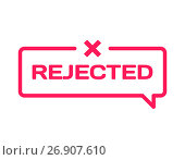 Rejected stamp in flat minimalistic style on white background. Reject dialog bubble icon with mark X. Vector. Стоковая иллюстрация, иллюстратор Dmitry Domashenko / Фотобанк Лори