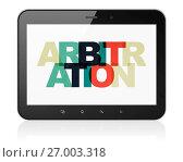 Купить «Law concept: Tablet Computer with Arbitration on display», фото № 27003318, снято 9 февраля 2017 г. (c) easy Fotostock / Фотобанк Лори