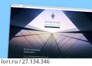 Купить «The Ethereum website homepage on a monitor screen», фото № 27134346, снято 22 октября 2017 г. (c) FotograFF / Фотобанк Лори