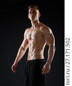 Купить «young man or bodybuilder with bare torso», фото № 27171502, снято 2 июля 2017 г. (c) Syda Productions / Фотобанк Лори