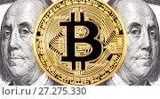 Купить «Golden bitcoin with Benjamin Franklin portrait from one hundred american dollars. Business concept of worldwide cryptocurrency», фото № 27275330, снято 30 ноября 2017 г. (c) FotograFF / Фотобанк Лори