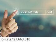 Купить «business hand clicking compliance button on search toolbar», фото № 27663310, снято 16 июня 2019 г. (c) PantherMedia / Фотобанк Лори