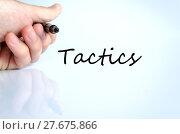 Купить «Tactics text concept», фото № 27675866, снято 24 апреля 2019 г. (c) PantherMedia / Фотобанк Лори