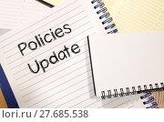 Купить «Policies update text concept», фото № 27685538, снято 20 мая 2019 г. (c) PantherMedia / Фотобанк Лори