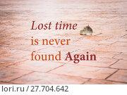 Купить «Lost time is never found again. Inspirational quote», фото № 27704642, снято 18 июля 2019 г. (c) PantherMedia / Фотобанк Лори
