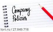 Купить «Company Policies written on notebook page», фото № 27849718, снято 20 мая 2019 г. (c) PantherMedia / Фотобанк Лори