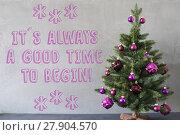 Купить «Christmas Tree, Cement Wall, Quote Always Good Time To Begin», фото № 27904570, снято 21 июля 2018 г. (c) PantherMedia / Фотобанк Лори