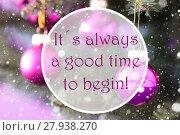 Купить «Blurry Rose Quartz Christmas Balls, Quote Always Good Time Begin», фото № 27938270, снято 21 июля 2018 г. (c) PantherMedia / Фотобанк Лори