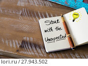 Купить «Written text START WITH THE UNEXPECTED», фото № 27943502, снято 22 апреля 2018 г. (c) PantherMedia / Фотобанк Лори