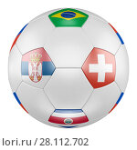 3D soccer ball with group E flags of Brazil, Switzerland, Costa Rica, Serbia on white background. Match between Serbia and Switzerland. Стоковая иллюстрация, иллюстратор LVV / Фотобанк Лори