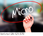 Купить «Man Hand writing Micro with black marker on visual screen», фото № 28121570, снято 24 февраля 2019 г. (c) easy Fotostock / Фотобанк Лори