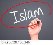 Купить «Man Hand writing Islam with black marker on visual screen», фото № 28150346, снято 22 июля 2018 г. (c) easy Fotostock / Фотобанк Лори