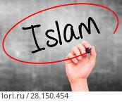 Купить «Man Hand writing Islam with black marker on visual screen», фото № 28150454, снято 22 ноября 2018 г. (c) easy Fotostock / Фотобанк Лори