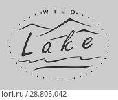 Купить «Wild Lake print to t-shirt design. Adventure vintage logo with mountain silhouette. Vector», иллюстрация № 28805042 (c) Dmitry Domashenko / Фотобанк Лори