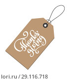 Купить «Thanksgiving Positive quote lettering on kraft tag. Calligraphy text for greeting card or poster graphic design typography element. Hand written vector postcard», иллюстрация № 29116718 (c) Happy Letters / Фотобанк Лори