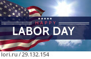 Купить «Digital generated video of labor day 4k», видеоролик № 29132154, снято 25 марта 2019 г. (c) Wavebreak Media / Фотобанк Лори