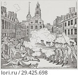 Купить «The Boston Massacre, also known as the Incident on King Street, March 5, 1770, when British soldiers shot several civilians. The incident was one catalyst...», фото № 29425698, снято 11 февраля 2015 г. (c) age Fotostock / Фотобанк Лори