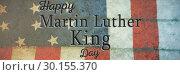 Купить «Composite image of happy martin luther king day», фото № 30155370, снято 18 ноября 2018 г. (c) Wavebreak Media / Фотобанк Лори