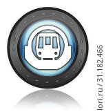 Купить «Icon, Button, Pictogram with Subway symbol», фото № 31182466, снято 2 декабря 2010 г. (c) easy Fotostock / Фотобанк Лори