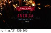 Купить «United States of America, Independent since 1776 text in banner and sparkles», видеоролик № 31939866, снято 24 мая 2019 г. (c) Wavebreak Media / Фотобанк Лори