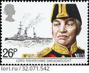 Lord John Fisher (1841-1920), HMS Dreadnought, postage stamp, UK, 1982. (2014 год). Редакционное фото, фотограф Ivan Vdovin / age Fotostock / Фотобанк Лори