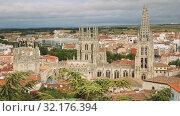 Купить «Cathedral in the city of Burgos, Castilla-Leon, Spain», видеоролик № 32176394, снято 29 июня 2019 г. (c) Яков Филимонов / Фотобанк Лори
