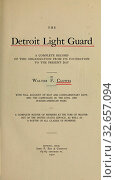 Купить «The Detroit Light Guard : a complete record of this organization from its foundation to the present day : with full account of riot and complimentary duty...», фото № 32657094, снято 24 февраля 2020 г. (c) age Fotostock / Фотобанк Лори