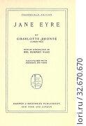 Купить «Jane Eyre : Brontë, Charlotte, 1816-1855», фото № 32670670, снято 27 мая 2020 г. (c) age Fotostock / Фотобанк Лори