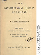 Купить «A short constitutional history of England. 3d ed., rev., and in part re-written : Feilden, Henry St. Clair, 1857?-1890», фото № 32684126, снято 30 мая 2020 г. (c) age Fotostock / Фотобанк Лори