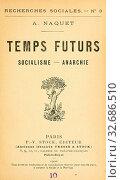 Temps futurs : socialisme-anarchie : Naquet, A. (Alfred Joseph), 1834-1916. Редакционное фото, фотограф ARTOKOLORO QUINT LOX LIMITED / age Fotostock / Фотобанк Лори