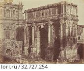 Купить «Arch of Septimus Severus, Rome, Mrs. Jane St. John (British, 1803 - 1882), Rome, Italy, 1856 - 1859, Albumen silver print from a paper negative, 19 x 24.8 cm (7 1/2 x 9 3/4 in.)», фото № 32727254, снято 17 июня 2019 г. (c) age Fotostock / Фотобанк Лори