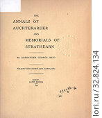 Купить «The annals of Auchterarder and memorials of Strathearn : Reid, Alexander George», фото № 32824134, снято 3 июня 2020 г. (c) age Fotostock / Фотобанк Лори