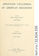 Appleton's cyclopaedia of American biography : Wilson, James Grant, 1832-1914. Редакционное фото, фотограф ARTOKOLORO QUINT LOX LIMITED / age Fotostock / Фотобанк Лори