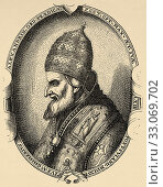 Portrait of Pope Pius V (Bosco, January 17, 1504-Rome, May 1, 1572), born Antonio Michele Ghislieri, was the 225 pope of the Catholic Church and lord of... Стоковое фото, фотограф Jerónimo Alba / age Fotostock / Фотобанк Лори
