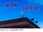 Купить «Writing note showing Work Safety. Business concept for policies and procedures in place to ensure health of employees», фото № 33833910, снято 29 мая 2020 г. (c) easy Fotostock / Фотобанк Лори