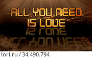 Gold quote with mystic background - All you need is love. Стоковое фото, фотограф Zoonar.com/Micha Klootwijk / age Fotostock / Фотобанк Лори